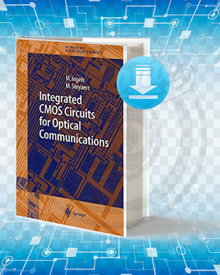 Free Book Integrated CMOS Circuits for Optical Communications pdf.