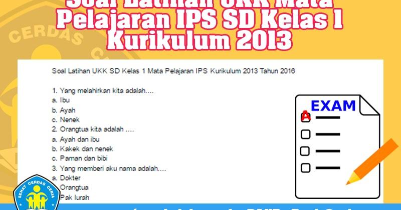Soal Latihan Ukk Mata Pelajaran Ips Sd Kelas 1 Kurikulum 2013 Operator Sekolah