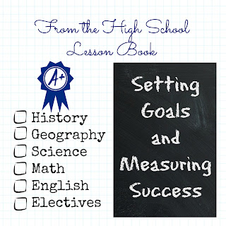 From the High School Lesson Book - Setting Goals and Measuring Success on Homeschool Coffee Break @ kympossibleblog.blogspot.com