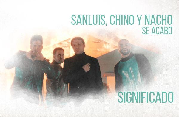 Se Acabó Significado de la Canción SanLuis Chino Nacho.