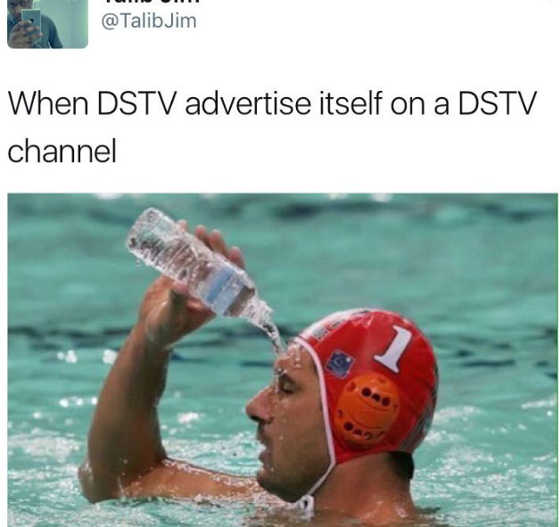 This is what happens when your're watching DSTV and they start advertising DSTV on DSTV