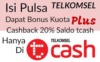 Isi Pulsa Cashback 20% tcash telkomsel