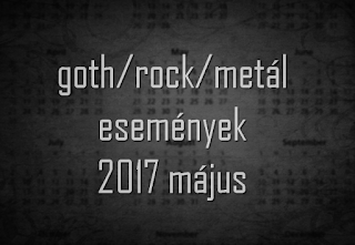 http://www.shadow-and-light.hu/2017/04/goth-metal-rock-programok-2017-tavasz.html