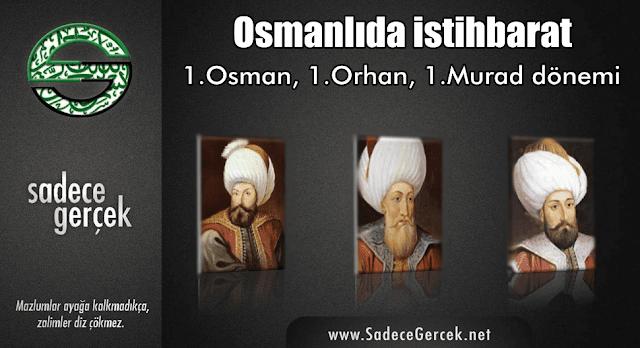 Osmanlıda istihbarat 1.Osman 1.Orhan 1.Murad dönemi