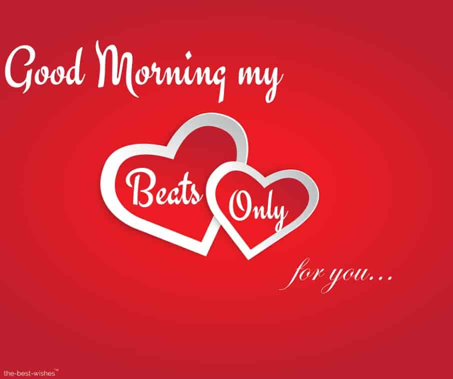 good morning my heart beats only for you