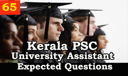 Kerala PSC : Expected Question for University Assistant Exam - 65