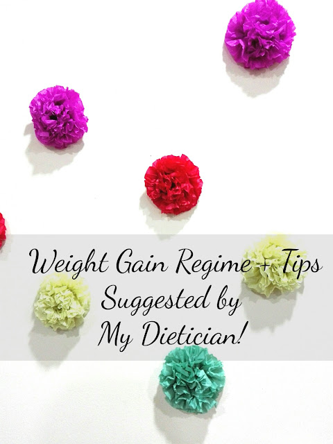 weight gain regime tips suggested by my dietician for gaining weight asap