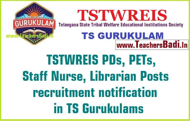 TSTWREIS,PDs,PETs,Staff Nurse,Librarian recruitment,TS Gurukulams