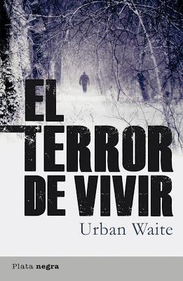 El terror de vivir - Urban Waite (2011)