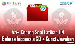 Lengkap - 45+ Contoh Soal Latihan UN Bahasa Indonesia SD + Kunci Jawaban (Paket C)