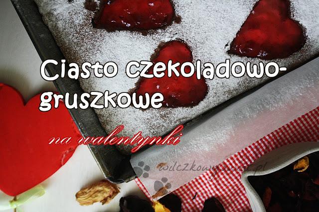 Ciasto czekoladowo-gruszkowe na Walentynki