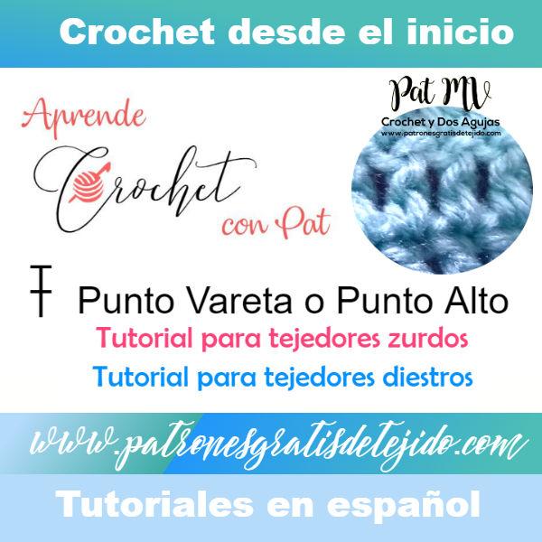Clase de Crochet Inicial #2 Punto Vareta o Punto Alto / Diestros y ...