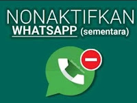 Cara Menonaktifkan Whatsapp Untuk Sementara 100% Berhasil