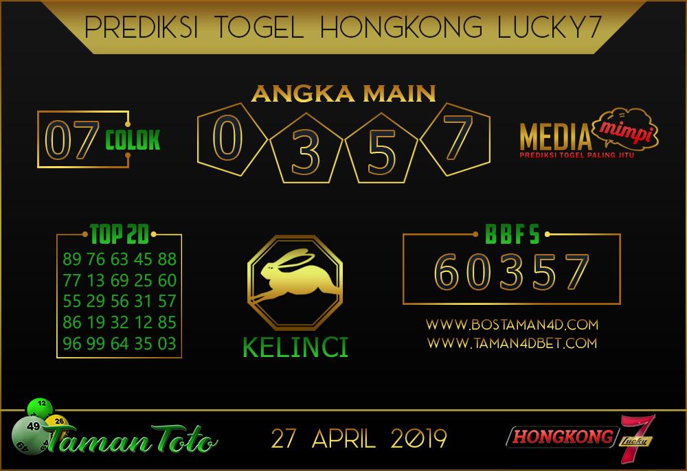 Prediksi Togel HONGKONG LUCKY 7 TAMAN TOTO 27 APRIL 2019