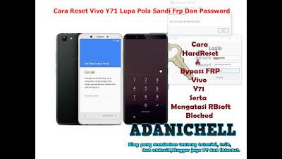 Cara Reset Vivo Y71 Lupa Pola Sandi Frp Dan Password