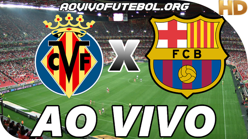 Villarreal x Barcelona Ao Vivo na TV HD