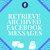 How Do You Unarchive Facebook Messages