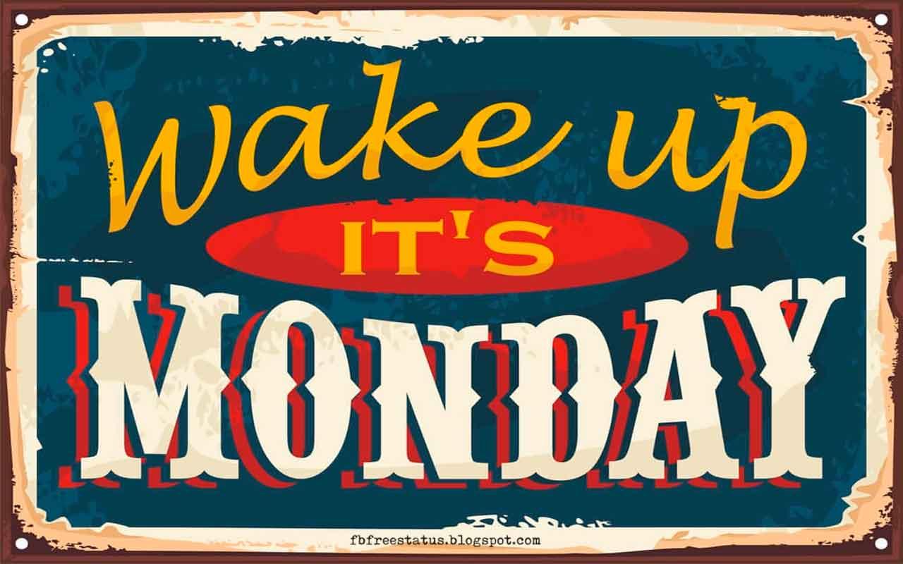 Monday Morning Inspirational Quotes, Wake Up, It's Monday.