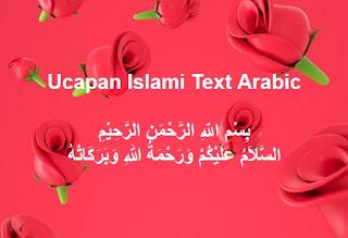 Koleksi Ucapan Islami Text Arab