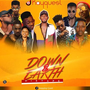 MIXTAPE: DJ Kayquest – Down To Earth mp3made.com.ng