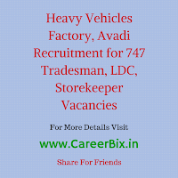 Heavy Vehicles Factory, Avadi Recruitment for 747 Tradesman, LDC, Storekeeper Vacancies