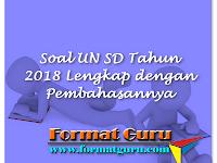 Soal UN SD Tahun 2018 Lengkap dengan Pembahasannya