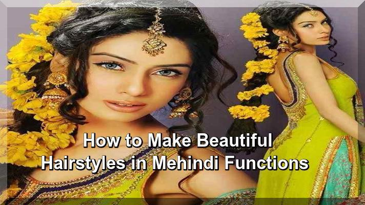 How to Make Beautiful Hairstyles in Mehindi Functions