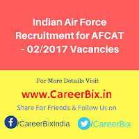 Indian Air Force Recruitment for AFCAT – 02/2017 Vacancies