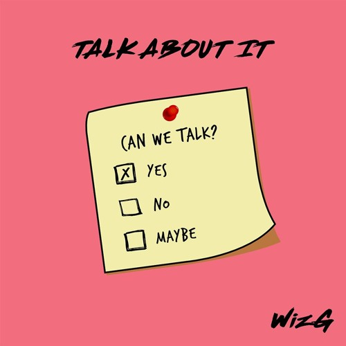 WizG Unveil New Single 'Talk About It'