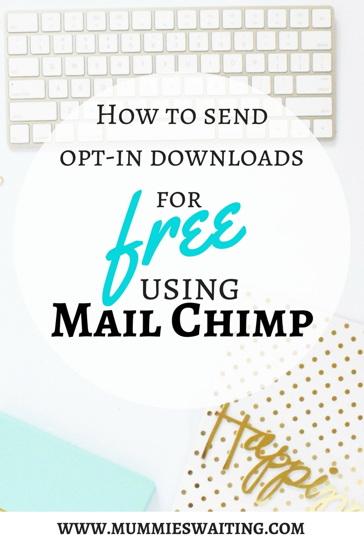 A quick and easy way to send opt-ins to your mailing list for FREE using Mail Chimp