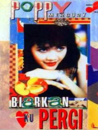 Poppy Mercury Full Album Biarkan Ku Pergi (1994)