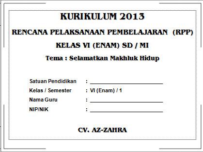 RPP Kurikulum 2013 SD KELAS 6 SEMESTER 1 - Selamatkan Makhluk Hidup