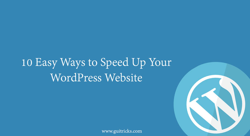 10 Easy Ways To Speed Up Your WordPress Website
