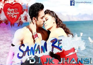 Sanam-Re-Title-Song-DJ-JK-JHANSI