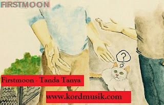 Firstmoon - Tanda Tanya