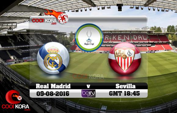 مشاهدة مباراة ريال مدريد وإشبيلية اليوم 9-8-2016 كأس السوبر الأوروبي
