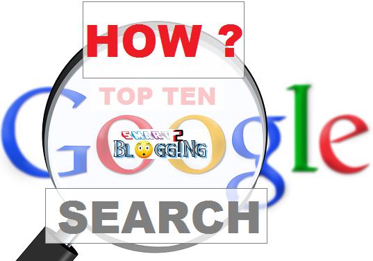 Kaise apne blog post ko search engine ke top ten list me laye ?