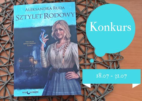 """KONKURS """"Sztylet rodowy"""" Aleksandra Ruda"""