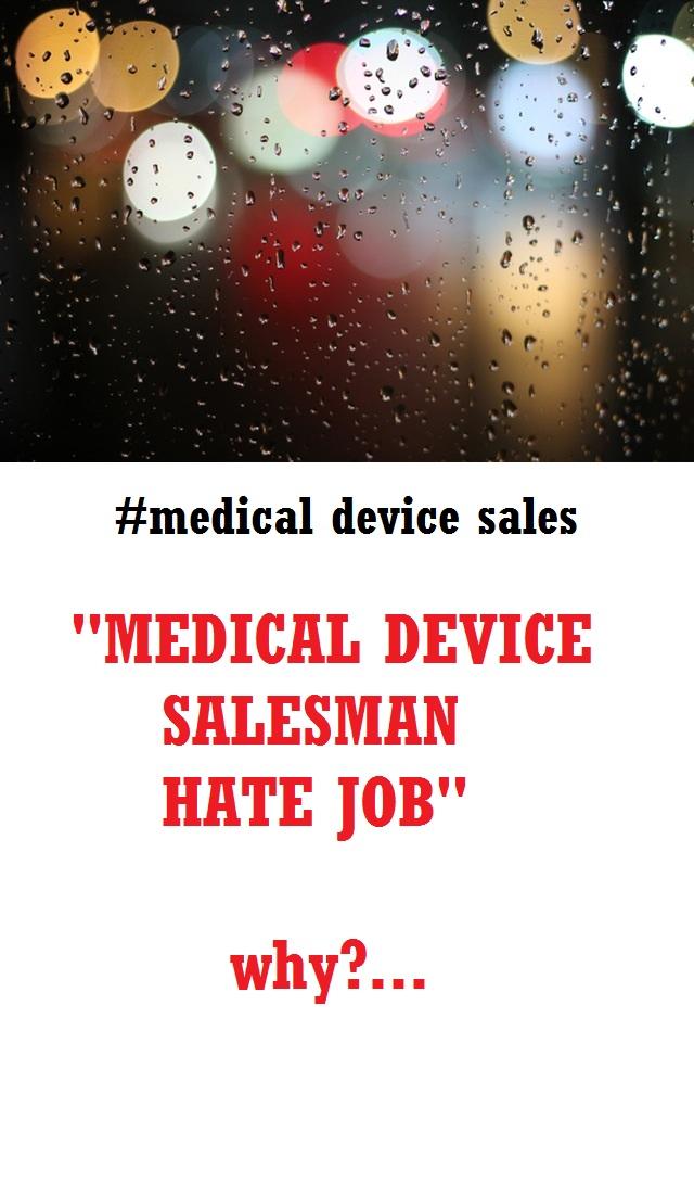Medical device salesman hate job