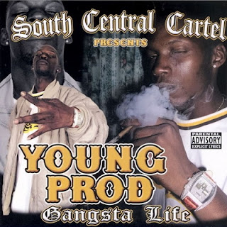 South Central Cartel Presents Young Prod - Gangsta Life (2008)