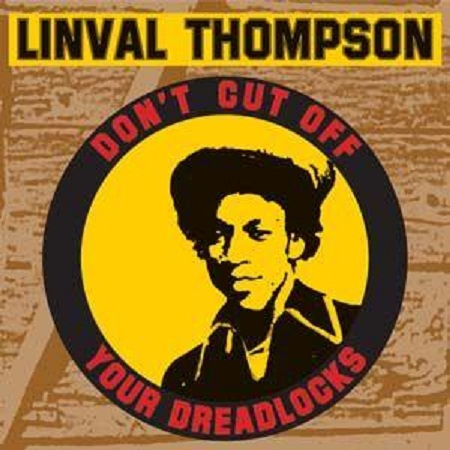 Linval Thompson Dont Cut Off Your Dreadlocks