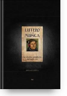 Lutero y la música. La reforma pendiente del siglo XXI
