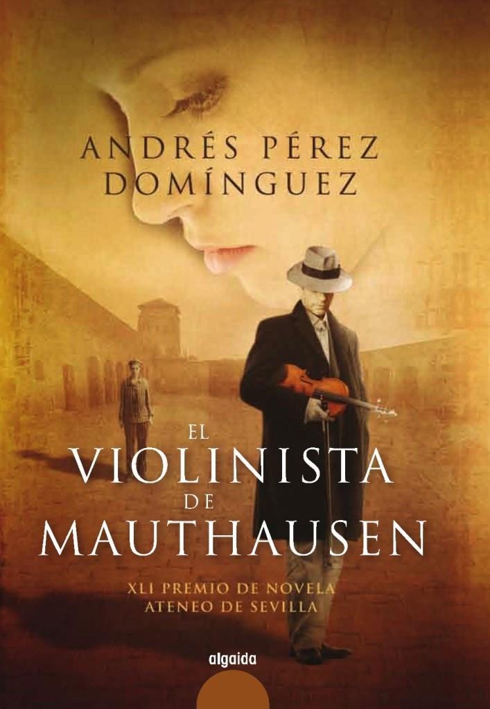 El violinista de Mauthausen – Andrés Pérez Domínguez