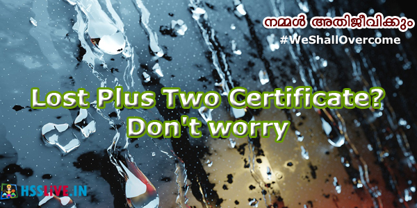 Lost Plus Two Certificate? Don't worry | HSSLiVE IN