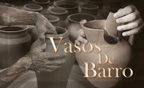 Tesoros En Vasos de Barro En Manos del Alfarero (Dios)