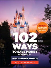 102 Ways to Save Money at Walt Disney World by Lou Mongello