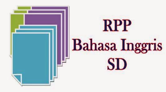 Download Contoh RPP Bahasa Inggris SD Kelas 1-6 Lengkap 2 Semester