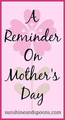A Mother's Day Reminder