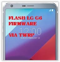 Guide Flash Stock ROM LG G6 LGUS997 15A ROM Via TWRP