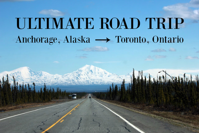Ultimate Road Trip: Anchorage to Toronto